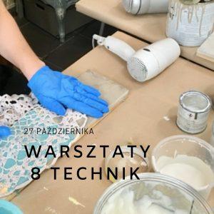 Fotorelacja z warsztatów 8 technik stylizacji mebli farbami kredowymi Annie Sloan – 27 października 2018