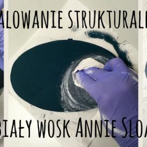 Jak pomalować mebel strukturalnie i użyć biały wosk Annie Sloan
