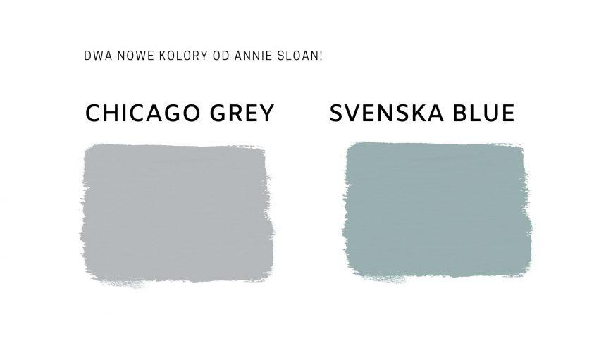 Dwa nowe kolory od Annie Sloan: Chicago Grey i Svenska Blue