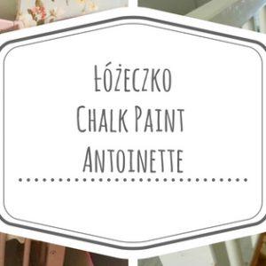 Jak pomalować łóżeczko dziecięce – łóżeczko Helenki, czyli czy farbami kredowymi można malować meble dla niemowląt DIY